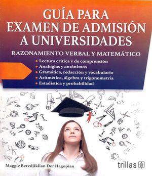 Guía para examen de admisión a universidades. Razonamiento verbal y matemático / 5 ed.