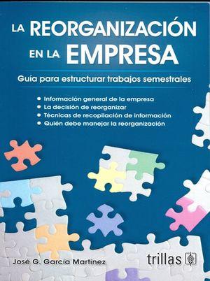 La reorganización de la empresa. Guía para estructurar trabajos semestrales / 5 ed.