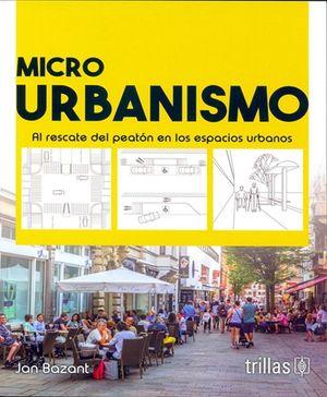 Micro urbanismo. Al rescate del peatón en los espacios urbanos