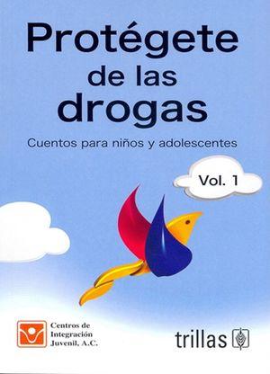 Protégete de las drogas / vol. 1