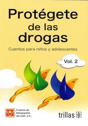 Prótegete de las drogas / vol. 2