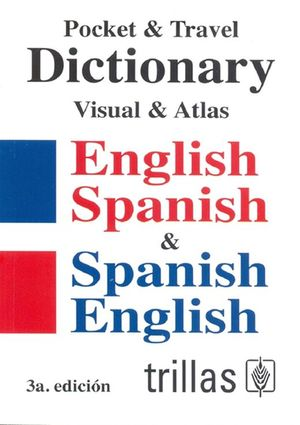 Dictionary visual and atlas, english-spanish spanish-english / 3 ed.