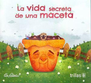 La vida secreta de una maceta / 3 ed.