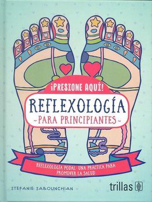 ¡Presione aquí! Reflexiología para principiantes / pd.