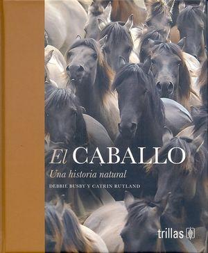 El caballo, una historia natural / pd.