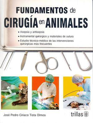 Fundamentos de cirugía en animales / 4 ed.
