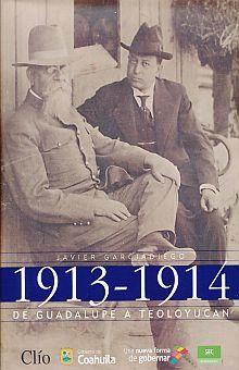 1913 - 1914 DE GUADALUPE A TEOLOYUCAN / PD.