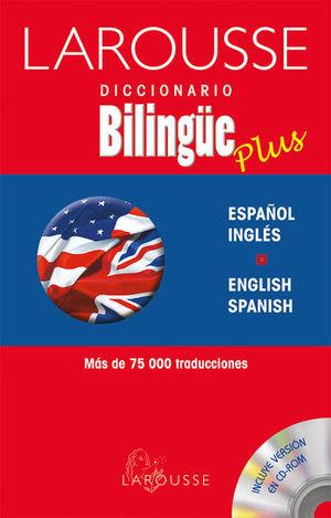 LAROUSSE DICCIONARIO BILINGUE PLUS ESPAÑOL INGLES/ENGLISH SPANISH