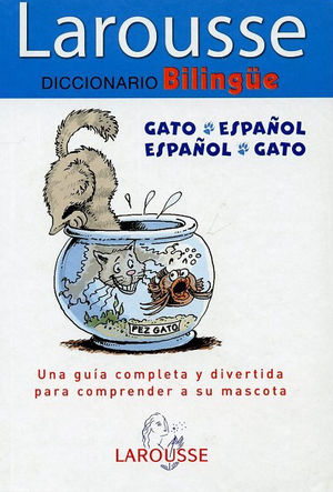 LAROUSSE DICCIONARIO BILINGUE / GATO ESPAÑOL ESPAÑOL GATO / PD.