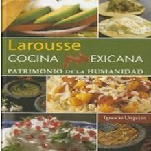 LAROUSSE DE LA COCINA MEXICANA PATRIMONIO DE LA HUMANIDAD / PD.
