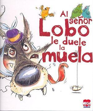 SEÑOR LOBO LE DUELE LA MUELA, AL / PD.