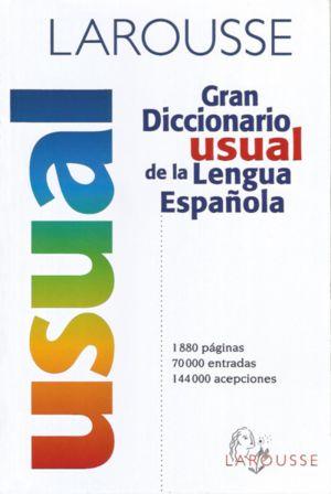 LAROUSSE. GRAN DICCIONARIO USUAL DE LA LENGUA ESPAÑOLA