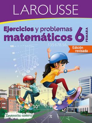 EJERCICIOS Y PROBLEMAS MATEMATICOS 6 PRIMARIA