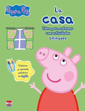 PEPPA PIG LA CASA. LIBRO PARA COLOREAR CON ACTIVIDADES BILINGUES