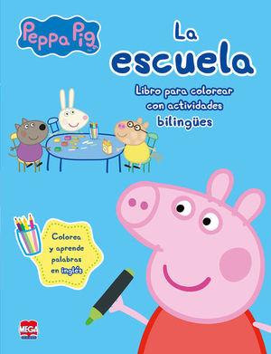 PEPPA PIG LA ESCUELA. LIBRO PARA COLOREAR CON ACTIVIDADES BILINGUES