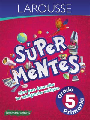 SUPER MENTES 5. PRIMARIA