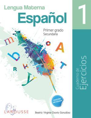 LENGUA MATERNA ESPAÑOL 1 CUADERNO DE EJERCICIOS SECUNDARIA (NUEVO MODELO EDUCATIVO)