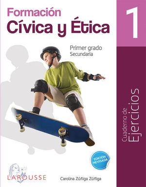 FORMACION CIVICA Y ETICA 1 CUADERNO DE EJERCICIOS SECUNDARIA (NUEVO MODELO EDUCATIVO)