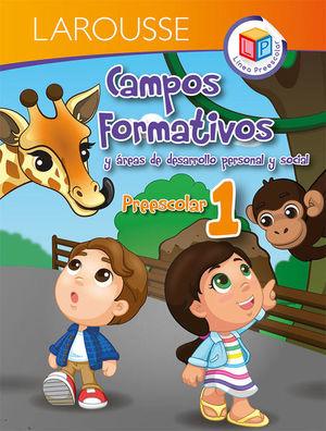 CAMPOS FORMATIVOS Y AREAS DE DESARROLLO PERSONAL Y SOCIAL 1. PREESCOLAR