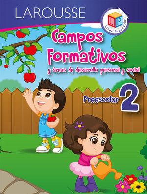 CAMPOS FORMATIVOS Y AREAS DE DESARROLLO PERSONAL Y SOCIAL. PREESCOLAR 2