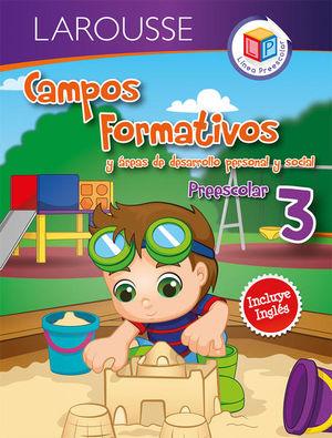 CAMPOS FORMATIVOS Y AREAS DE DESARROLLO PERSONAL Y SOCIAL 3. PREESCOLAR