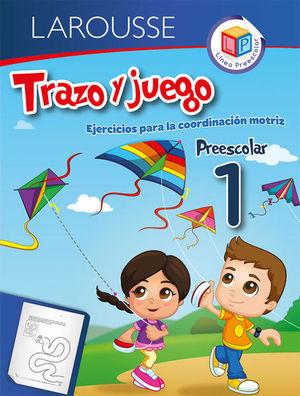 TRAZO Y JUEGO. EJERCICIOS. PREESCOLAR 1