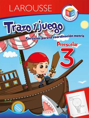 TRAZO Y JUEGO 3. PREESCOLAR