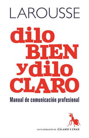 DILO BIEN Y DILO CLARO. MANUAL DE COMUNICACION PROFESIONAL