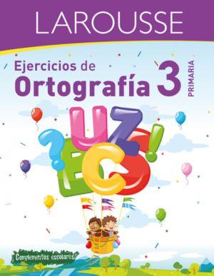 EJERCICIOS DE ORTOGRAFIA. PRIMARIA 3