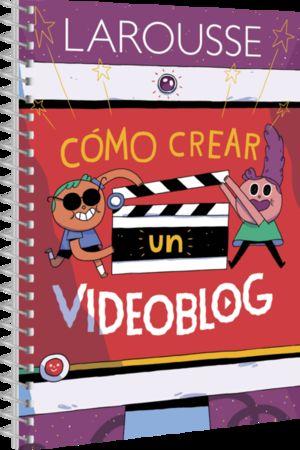 COMO CREAR UN VIDEOBLOG