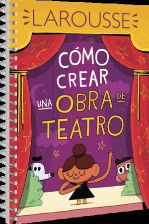 COMO CREAR UNA OBRA DE TEATRO