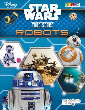 STAR WARS. TODO SOBRE ROBOTS