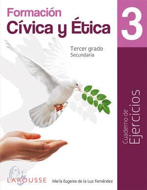 Formación Cívica y Ética 3. Cuaderno de ejercicios. Secundaria