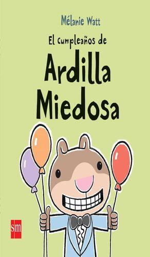 CUMPLEAÑOS DE ARDILLA MIEDOSA, EL / PD.