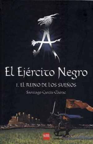 EJERCITO NEGRO, EL I. EL REINO DE LOS SUEÑOS