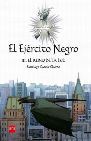 EJERCITO NEGRO, EL III. EL REINO DE LA LUZ