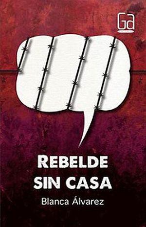REBELDE SIN CASA