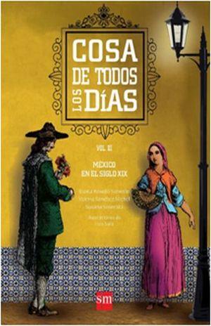 COSA DE TODOS LOS DIAS. HISTORIA DE LA VIDA COTIDIANA EN MEXICO / VOL. III. MEXICO EN EL SIGLO XIX