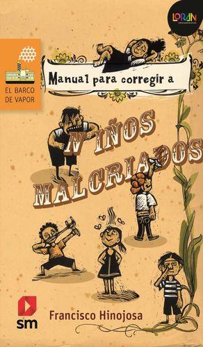 MANUAL PARA CORREGIR A NIÑOS MALCRIADOS / LORAN