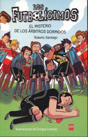 FUTBOLISIMOS 1, LOS. EL MISTERIO DE LOS ARBITROS DORMIDOS