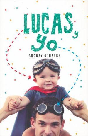 LUCAS Y YO / 2 ED. / LORAN