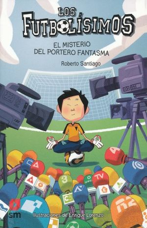 FUTBOLISIMOS 3, LOS. EL MISTERIO DEL PORTERO FANTASMA
