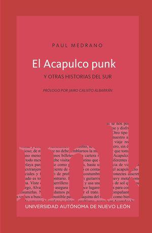 El Acapulco punk y otras historias del sur