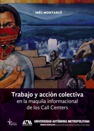 TRABAJO Y ACCION COLECTIVA EN LA MAQUILA INFORMACIONAL DE LOS CALL CENTERS