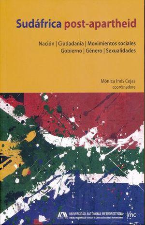 SUDAFRICA POST - APARTHEID. NACION CIUDADANIA MOVIMIENTOS SOCIALES GOBIERNO GENERO SEXUALIDADES