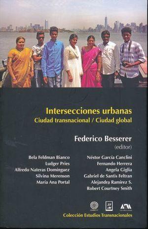 INTERSECCIONES URBANAS. CUIDAD TRASNACIONAL / CUIDAD GLOBAL