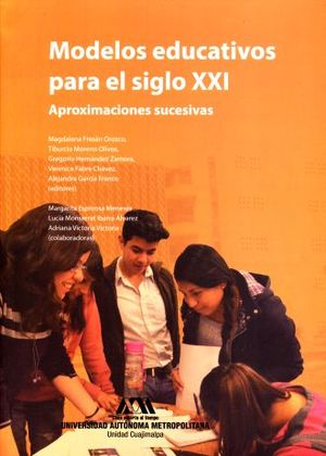 MODELOS EDUCATIVOS  PARA EL SIGLO XXI. APROXIMACIONES SUCESIVAS