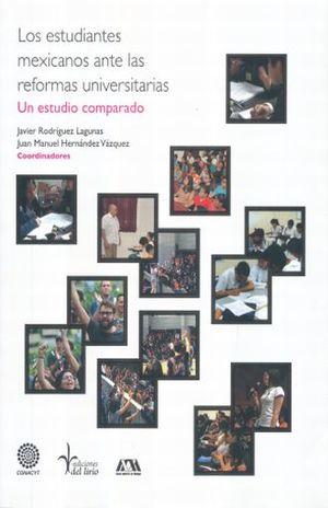 ESTUDIANTES MEXICANOS ANTE LAS REFORMAS UNIVERSITARIAS, LOS. UN ESTUDIO COMPARADO