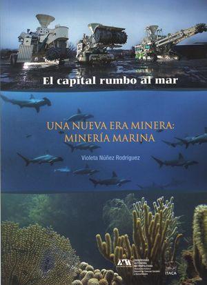 El capital rumbo al mar. Una nueva era minera: minería marina