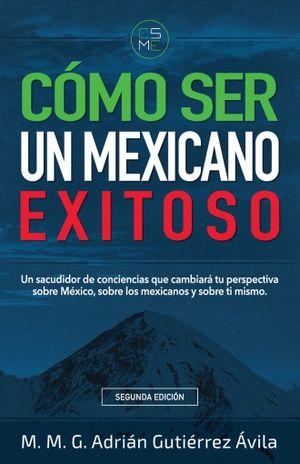 COMO SER UN MEXICANO EXITOSO